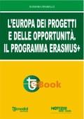 L'Europa dei progetti e delle opportunità. Il programma ERASMUS+