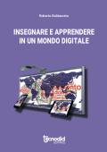 Insegnare e apprendere in un mondo digitale