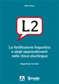 L2 - La facilitazione linguistica  e degli apprendimenti  nella classe plurilingue