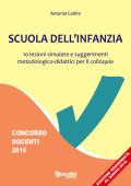 Scuola dell'infanzia - 10 lezioni simulate e suggerimenti metodologico-didattici per il colloquio