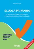 Scuola primaria - 15 lezioni simulate e suggerimenti metodologico-didattici per il colloquio