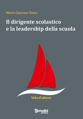 Il dirigente scolastico e la leadership della scuola