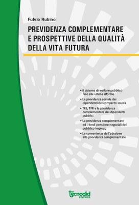 Previdenza complementare e prospettive della qualità della vita futura