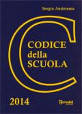 Codice della Scuola 2014 - Norme su istruzione e pubblico impiego