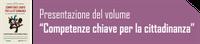 """Presentazione del volume """"Competenze chiave per la cittadinanza"""""""