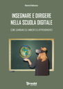 Insegnare e dirigere nella scuola digitale